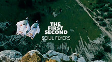 SOUL FLYERS : THE FIRST SECOND