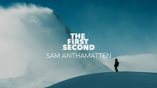 SAM ANTHAMATTEN : THE FIRST SECOND