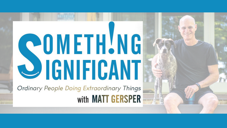 Something Significant With Matt Gersper