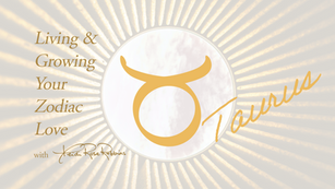 Taurus: Living and Growing Your Zodiac with Heidi Rose Robbins
