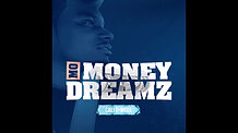 Mo Money Dreamz - Produced By C-Blunt & Mvrko