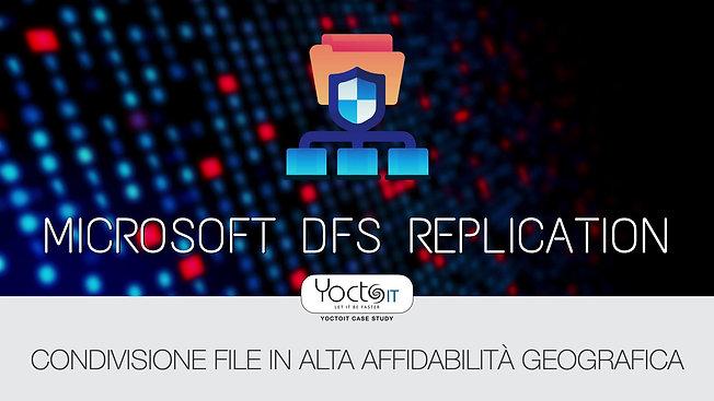Microsoft DFS Replication Case Study