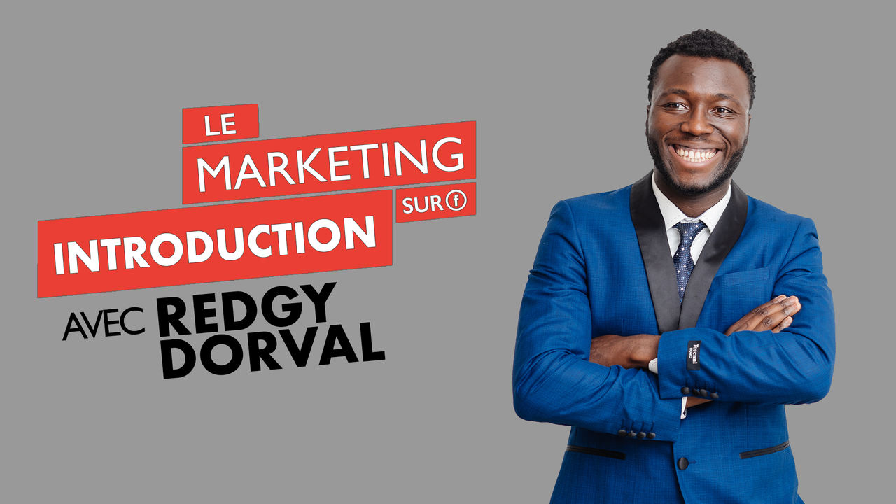 Marketing sur Facebook avec Redgy Dorval | INTRODUCTION