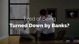 Tired of Being Turned Down By The Bank?