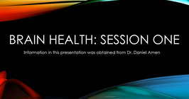 Brain Health Session One Power Point Video
