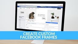 Create Custom Facebook Frames