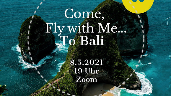 Come, Fly with Me...To Bali