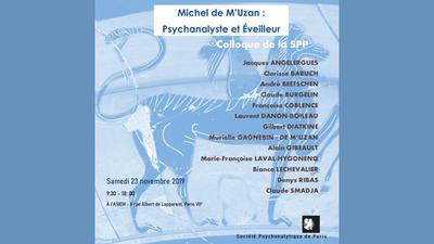 Colloque Michel de M'Uzan : Psychanalyste et éveilleur - #2