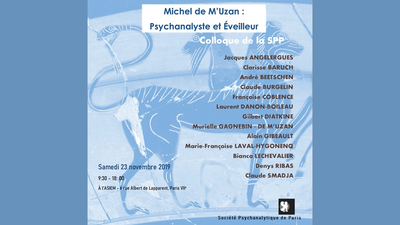 Colloque Michel de M'Uzan : Psychanalyste et éveilleur - #3