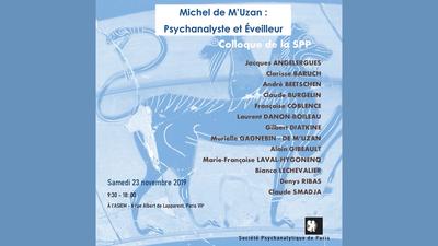 Colloque Michel de M'Uzan : Psychanalyste et éveilleur - #1