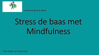 Stress de baas met Mindfulness - introductie
