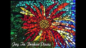 Joy in Broken Pieces