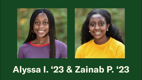 Alyssa I. '23 & Zainab P. '23