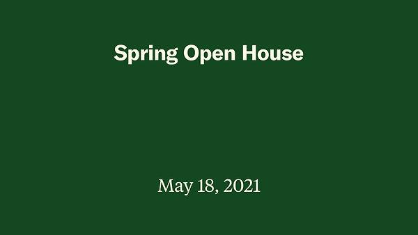 Spring Open House 2021