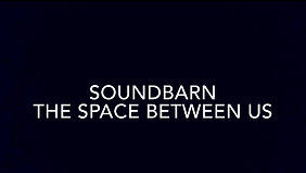SoundBarn The Space Between Us