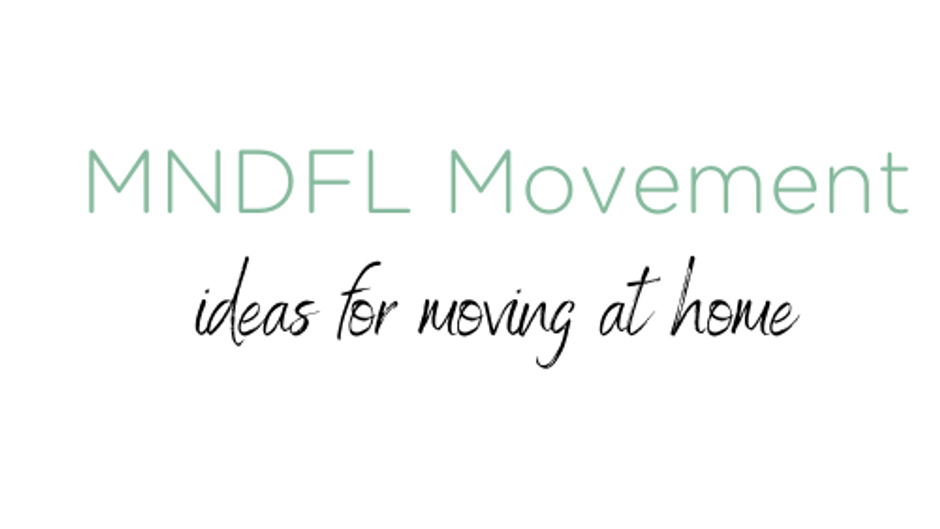 MNDFL Movement Ideas for Home