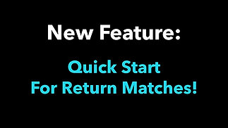 New Feature: Quick-Start for return-matches!