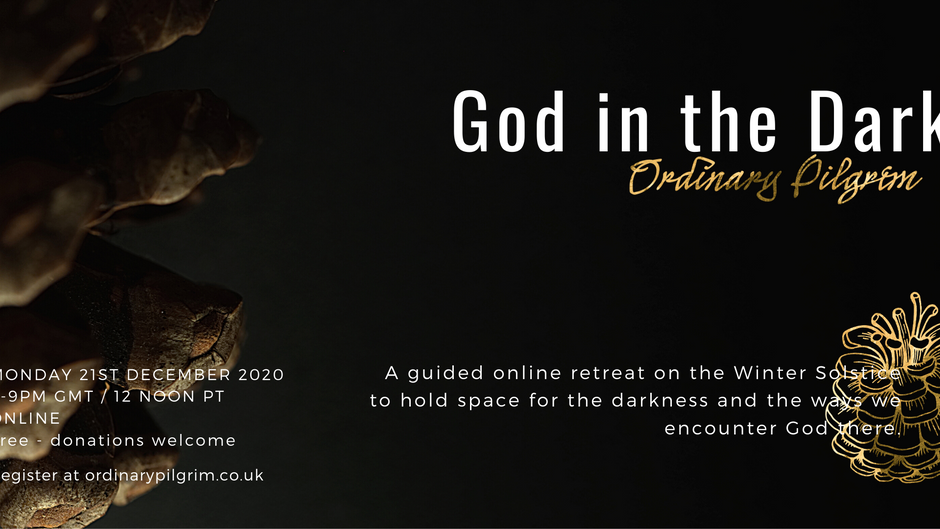 God in the Dark Retreat - Winter Solstice 2020