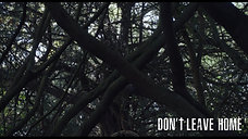"""Don't Leave Home  - """"Review Get Out"""""""