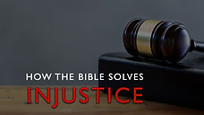 How the Bible Solves Injustice