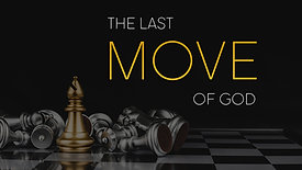 The Last Move of God