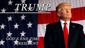 Trump: God's End Time President