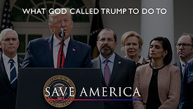 What God Called Trump to Do to Save America