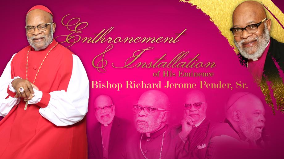 Enthronement Service of His Grace, Bishop Richard J. Pender, Sr.