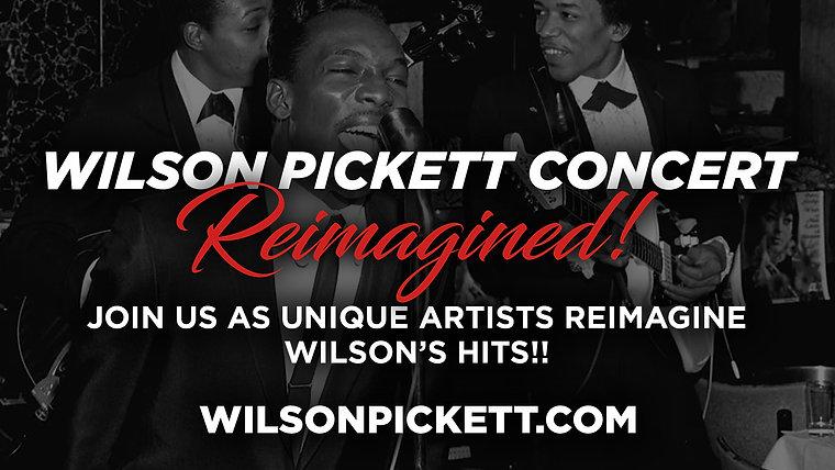 Wilson Pickett Concert Reimagined