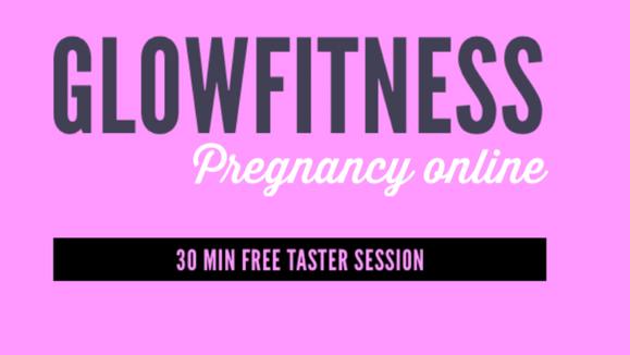 30 min FREE GlowFitness pregancy taster