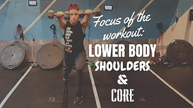 Focus Of The Workout: Lower Body, Shoulders & Core