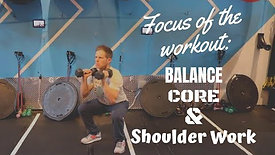 Focus Of The Workout: Balance, Core & Shoulder Work