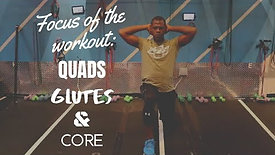 Focus Of The Workout: Quads, Glutes & Core