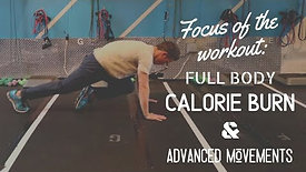 Focus Of The Workout: Full Body Movements, Burn Calories & Advanced Movements