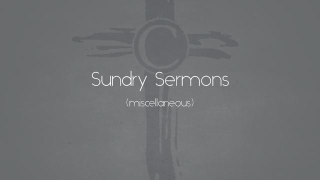 Sundry Sermons