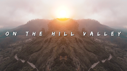 Travel Video - On the Hill Valley (drone pilot)