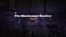 Bluebonnet Bomber || Intro