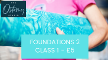 Foundations 2 – Class 1