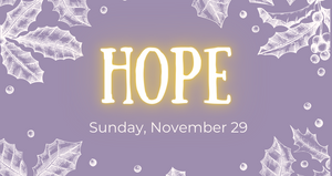 First week of Advent: HOPE