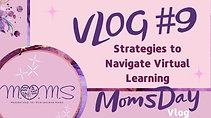 MomsDay VLOG #9-Strategies to Navigate Virtual Learning