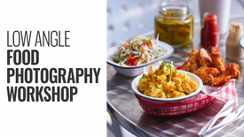 LOW ANGLE FOOD PHOTOGRAPHY WORKSHOP