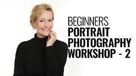 BEGINNERS PORTRAIT PHOTOGRAPHY WORKSHOP - 2