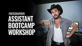 PHOTOGRAPHERS ASSISTANT BOOTCAMP