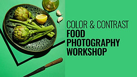 COLOR & CONTRAST FOOD PHOTOGRAPHY WORKSHOP
