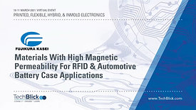 11 March | Fujikura Kasei | Materials With High Magnetic Permeability For Rfid And Automotive Battery Case Applications (Teaser)