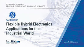 10 March | GE Research | Flexible Hybrid Electronics Applications For The Industrial World (Teaser)