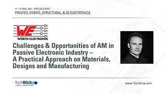 12 May 2021   Wuerth Elektronik Eisos   Challenges & Opportunities Of AM In Passive Electronic Industry (Teaser)