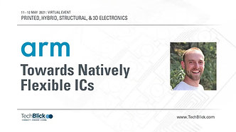 11 May 2021   ARM   Towards Natively Flexible Ics (Teaser)
