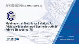 11 March | ChemCubed | Multi-Material, Multi-Layer Solutions For Additively Manufactured Electronics, PE (Teaser)