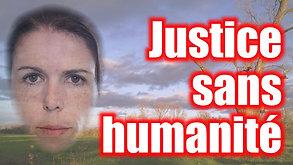 Justice sans humanité